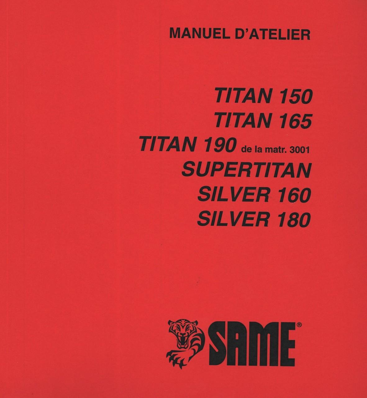 TITAN 150 - TITAN 165 - TITAN 190 de la matr. 3001 - SUPERTITAN - SILVER 160 - SILVER 180 - Manuel d'atelier