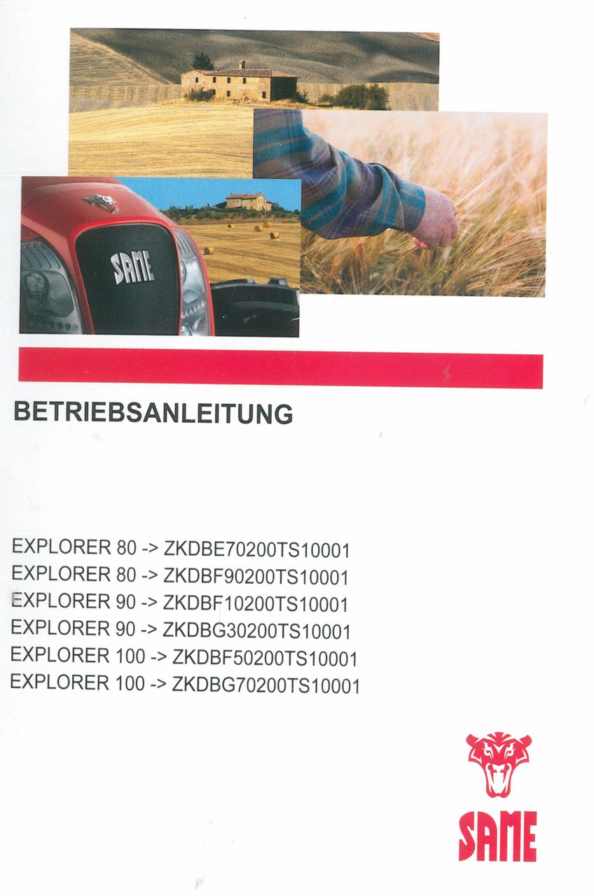 EXPLORER 80 ->ZKDBE70200TS10001 - EXPLORER 80 ->ZKDBF90200TS10001 - EXPLORER 90 ->ZKDBF10200TS10001 - EXPLORER 90 ->ZKDBG30200TS10001 - EXPLORER 100 ->ZKDBF50200TS10001 - EXPLORER 100 ->ZKDBG70200TS10001 - Betriebsanleitung