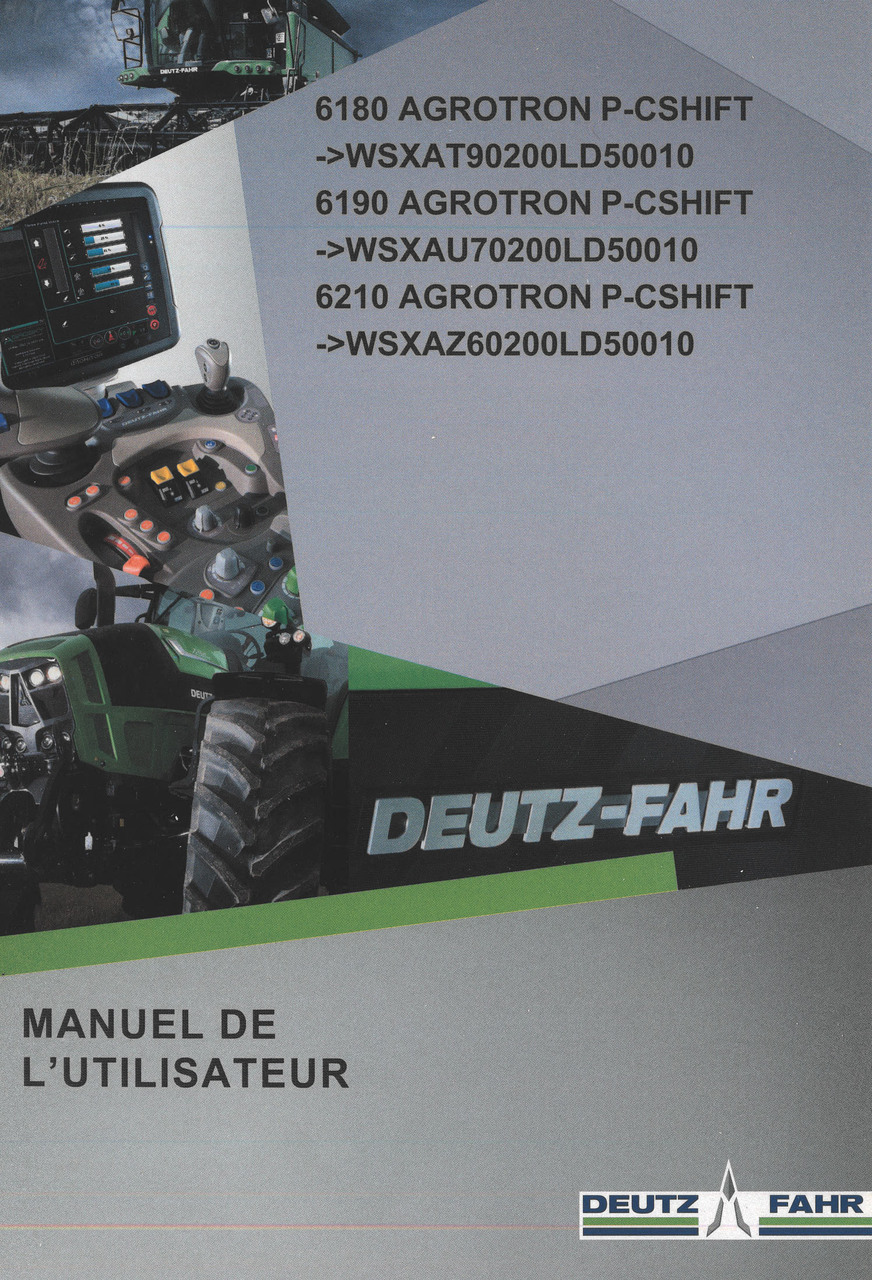 6180 AGROTRON P-CSHIFT ->WSXAT90200LD50010 - 6190 AGROTRON P-CSHIFT ->WSXAU70200LD50010 - 6210 AGROTRON P-CSHIFT ->WSXAZ60200LD50010 - Manuel de l'utilisateur