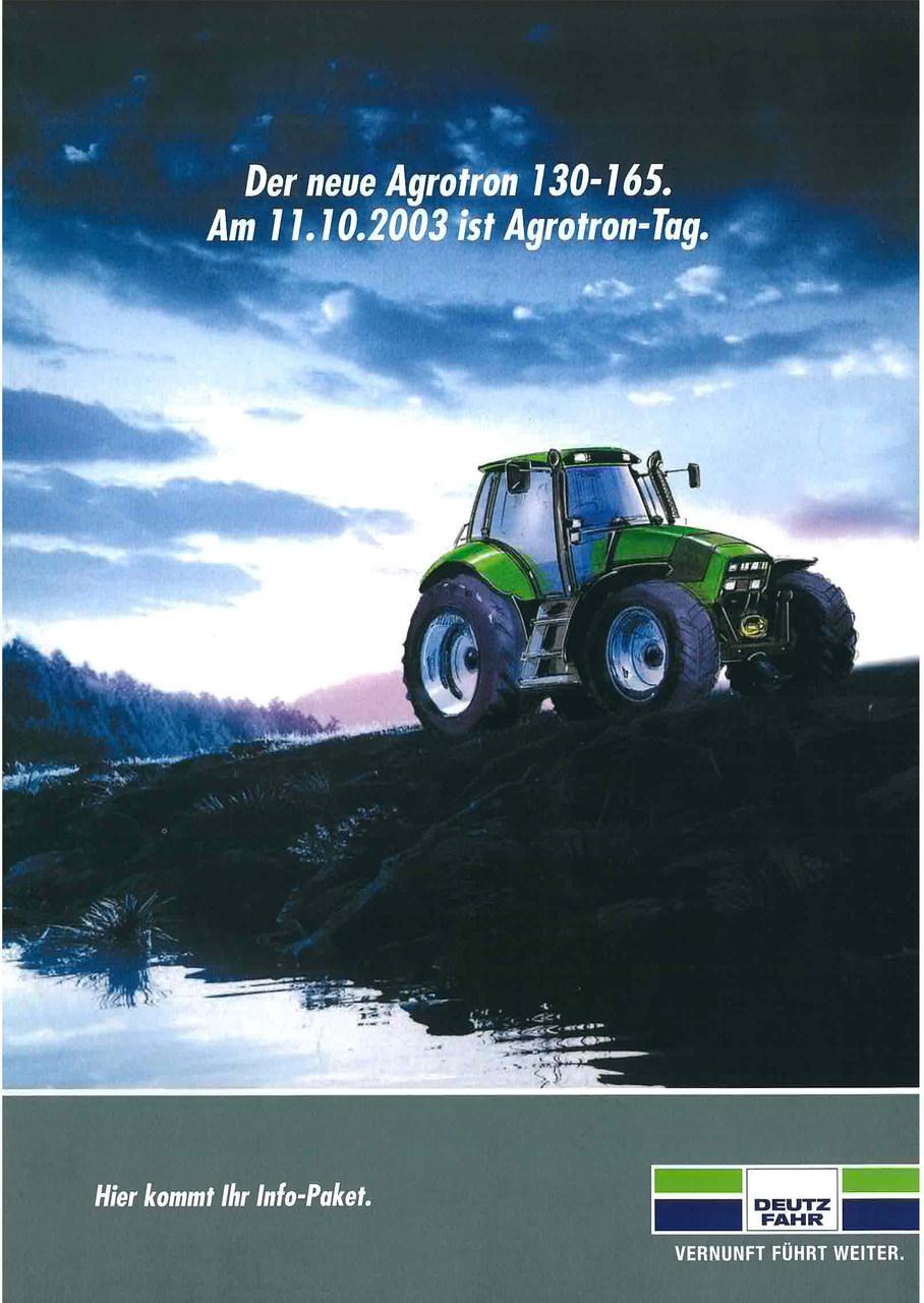 Der neue AGROTRON 130 - 165 Am 11.10.2003 ist Agrotron - Tag