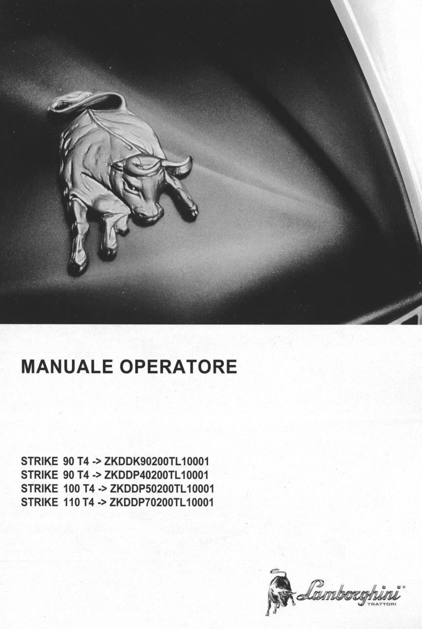 STRIKE 90 T4 ->ZKDDK90200TL10001 - STRIKE 90 T4 ->ZKDDP40200TL10001 - STRIKE 100 T4 ->ZKDDP50200TL10001 - STRIKE 110 T4 ->ZKDDP70200TL10001 - Manuale operatore