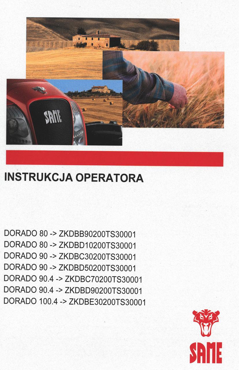 DORADO 80 ->ZKDBB90200TS30001 - DORADO 80 ->ZKDBD10200TS30001 - DORADO 90 ->ZKDBC30200TS30001 - DORADO 90 ->ZKDBD50200TS30001 - DORADO 90.4 ->ZKDBC70200TS30001 - DORADO 90.4 ->ZKDBD90200TS30001 - DORADO 100.4 ->ZKDBE30200TS30001 - Instrukcja operatora