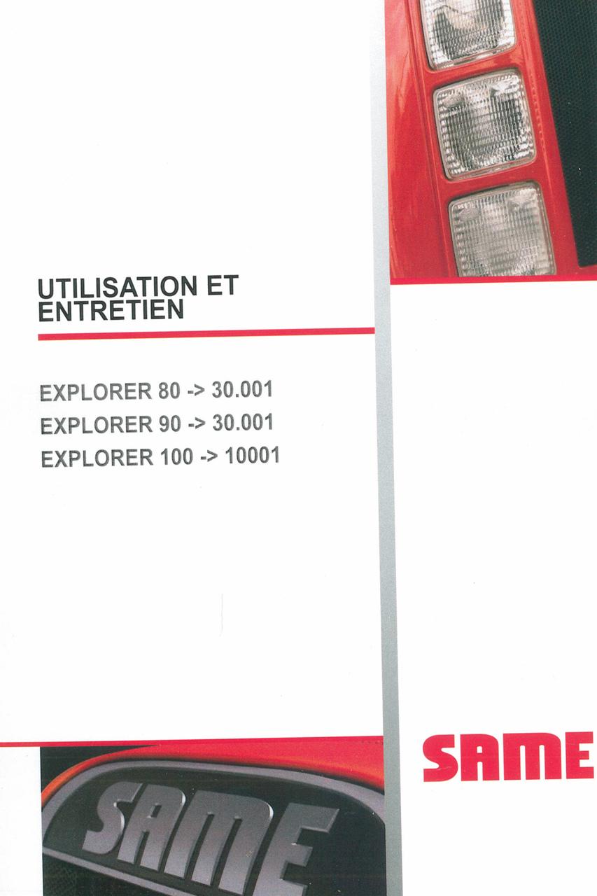 EXPLORER 80 ->30001 - EXPLORER 90 ->30001 - EXPLORER 100 ->10001 - Utilisation et entretien