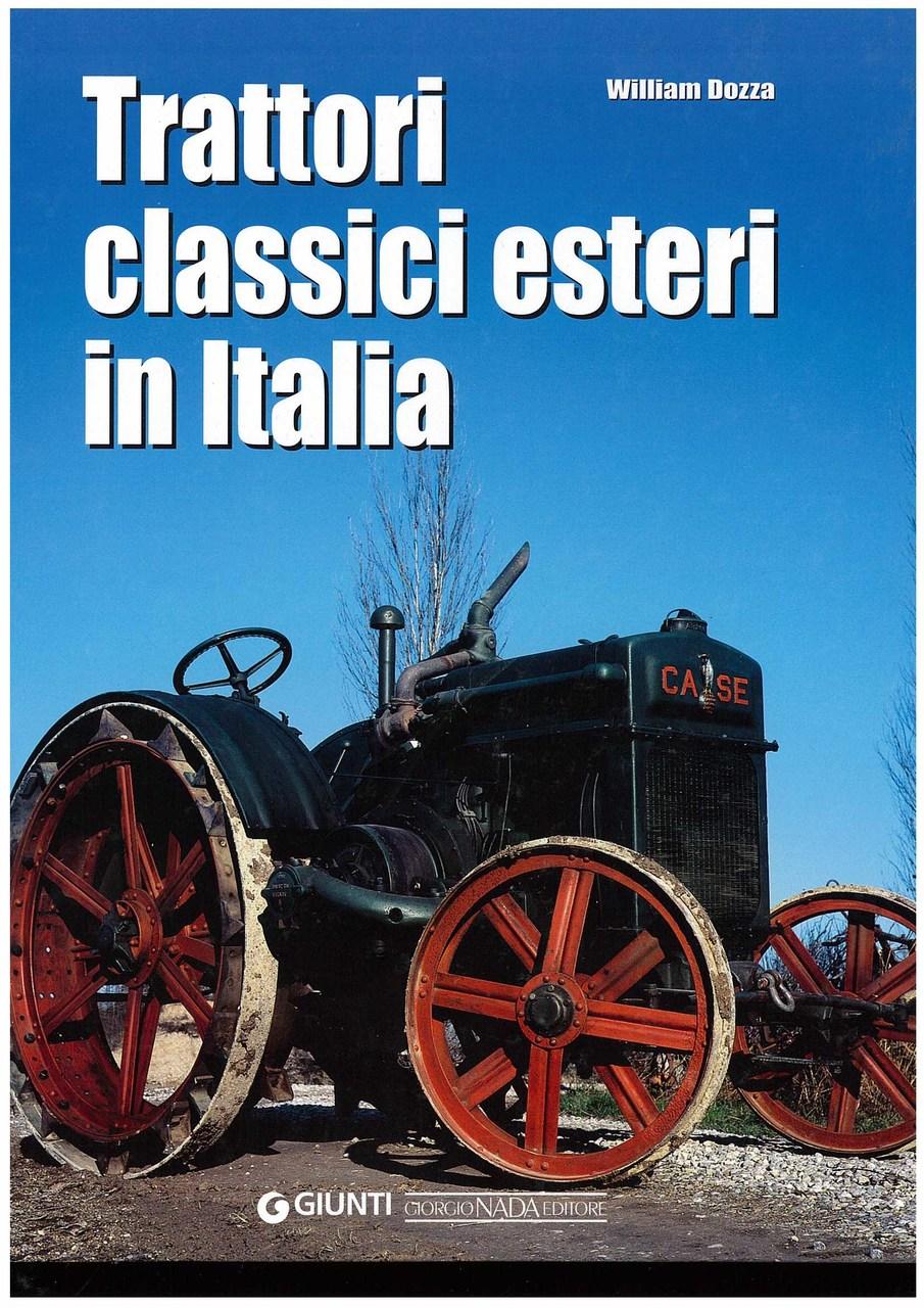 DOZZA William, TRATTORI CLASSICI ESTERI IN ITALIA, Vimodrome, Giorgio Nada editore, 2007