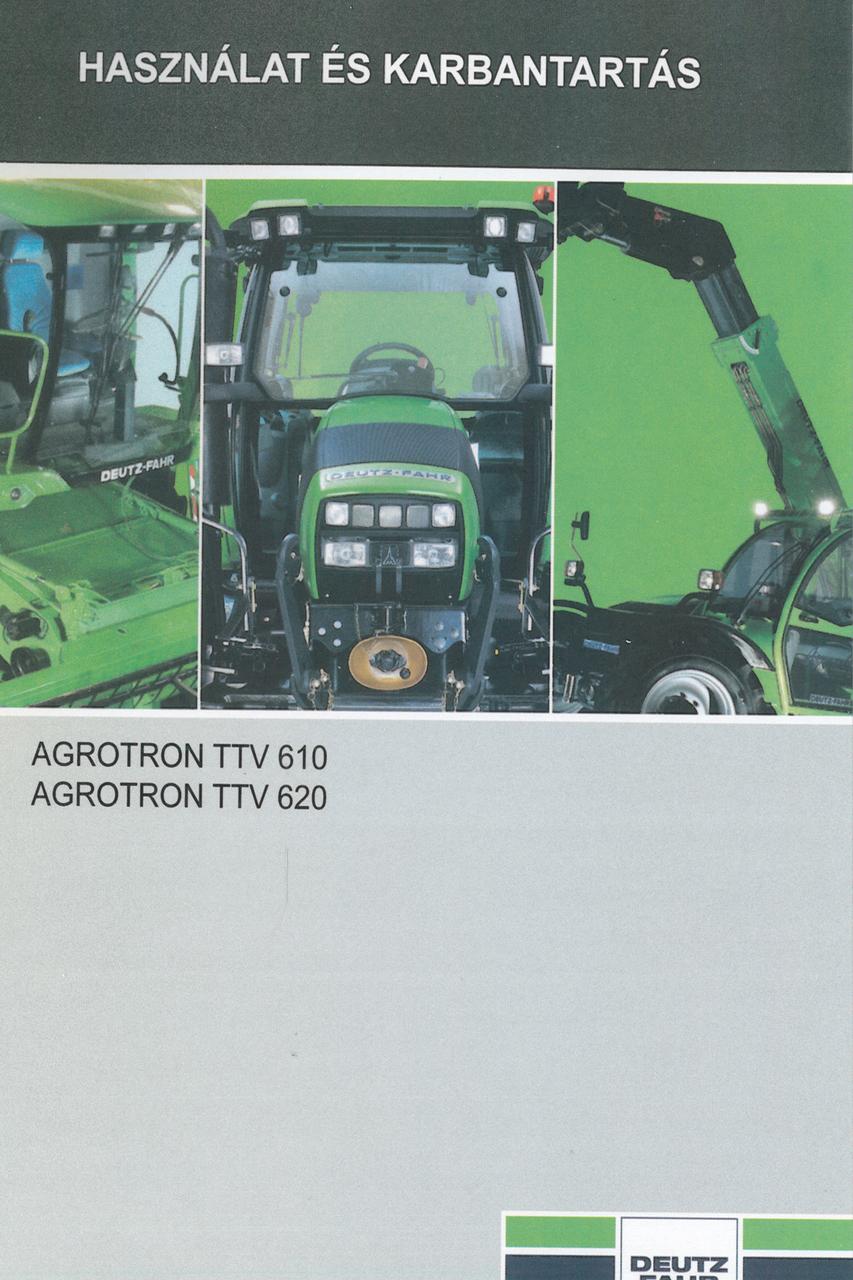 AGROTRON TTV 610 - AGROTRON TTV 620 - Használat és karbantartás