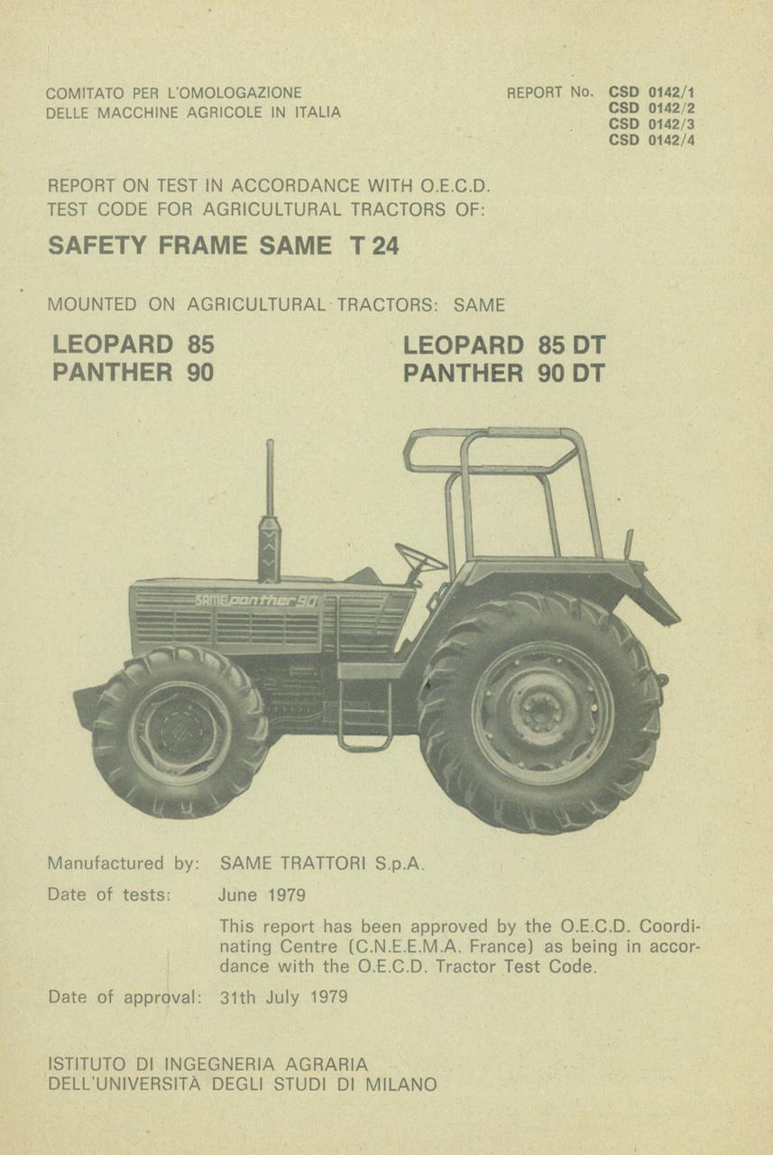 Report test of safety frame SAME T 24 mounted on agricultural tractors SAME Leopard 85, SAME Leopard 85 DT, SAME Panther 90 and SAME Panther 90 DT