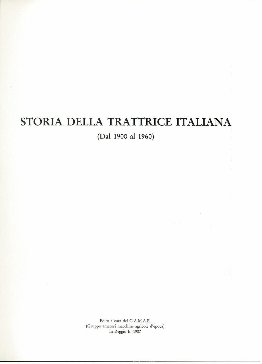STORIA DELLA TRATTRICE ITALIANA, Reggio Emilia, Gamae, 1987
