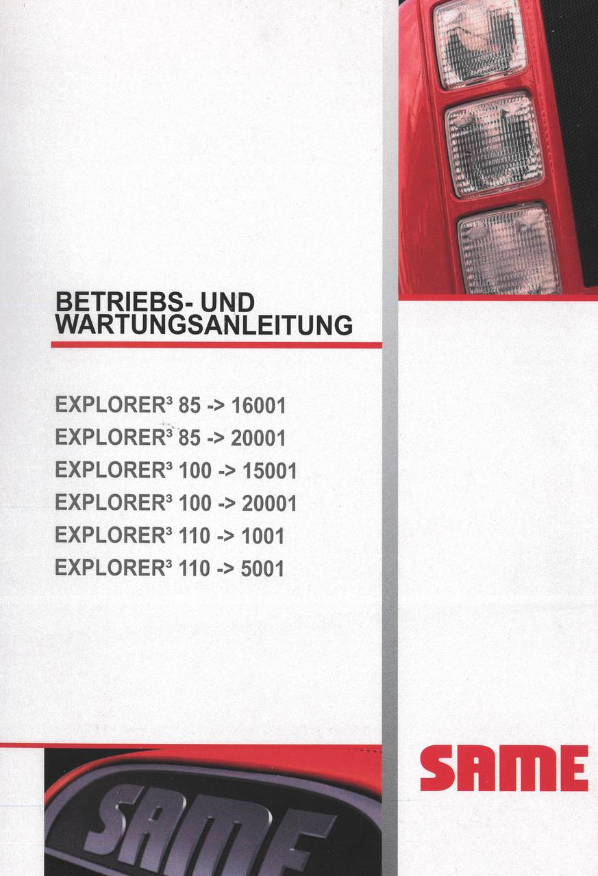 EXPLORER³ 85 -> 16001 - EXPLORER³ 85 - 20001 - EXPLORER³ 100 -> 16001 - EXPLORER³ 100 - 20001 - EXPLORER³ 110 -> 5001 - EXPLORER³ 110 -> 1001 - Betriebs - und Wartungsanleitung