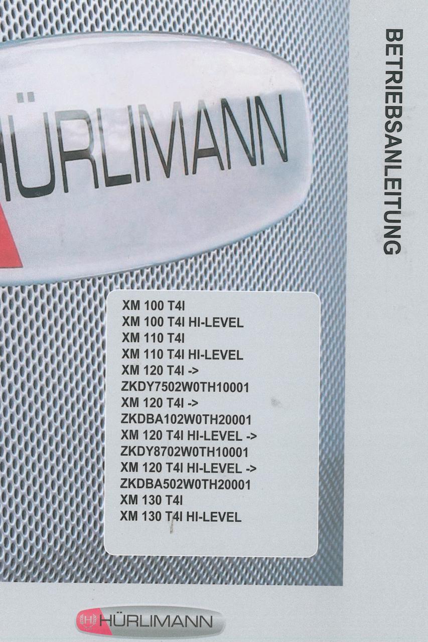 XM 100 T4I - XM 100 T4I HI-LEVEL - XM 110 T4I - XM 100 T4I HI-LEVEL - XM 120 T4I ->ZKDY7502W0TH10001 - XM 120 T4I HI-LEVEL -> ZKDY8702W0TH10001 - XM 120 T4I HI-LEVEL ->ZKDBA502W0TH20001 - XM 130 T4I - XM 130 T4I HI-LEVEL - Betriebsanleitung