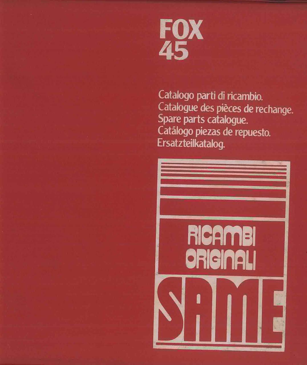 FOX 45 - Catalogo ricambi originali / Catalogue pièces d'origine / Original parts catalogue / Original Ersatzteilkatalog / Catálogo repuestos originales