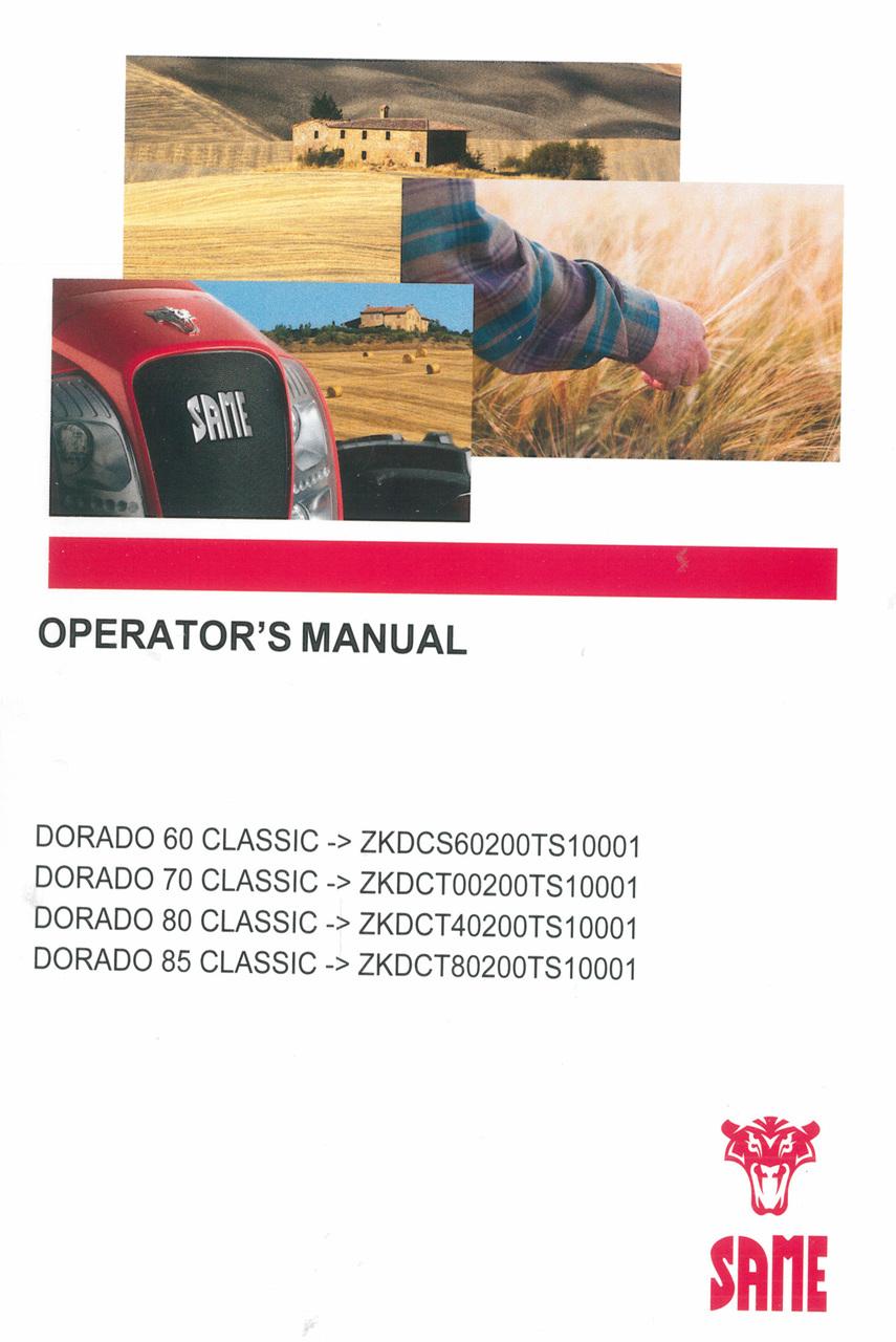 DORADO 60 CLASSIC ->ZKDCS60200TS10001 - DORADO 70 CLASSIC ->ZKDCT00200TS10001 - DORADO 80 CLASSIC ->ZKDCT40200TS10001 - DORADO 85 CLASSIC ->ZKDCT80200TS10001 - Operator's manual