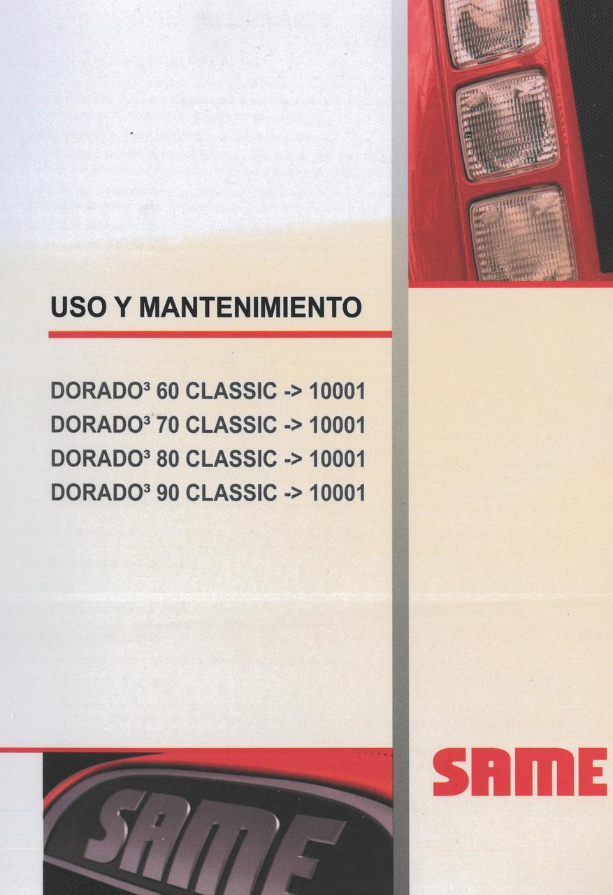 DORADO³ 60 CLASSIC ->10001 - DORADO³ 70 CLASSIC ->10001 - DORADO³ 80 CLASSIC ->10001 - DORADO³ 90 CLASSIC ->10001 - Uso y mantenimiento