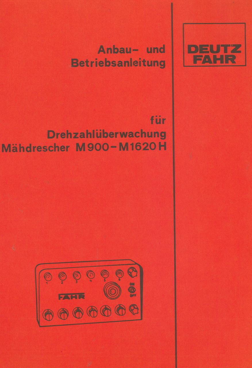 Drehzahlüberwachung Mähdrescher M 900 - M 1620 H - Anbau - und Betriebsanleitung