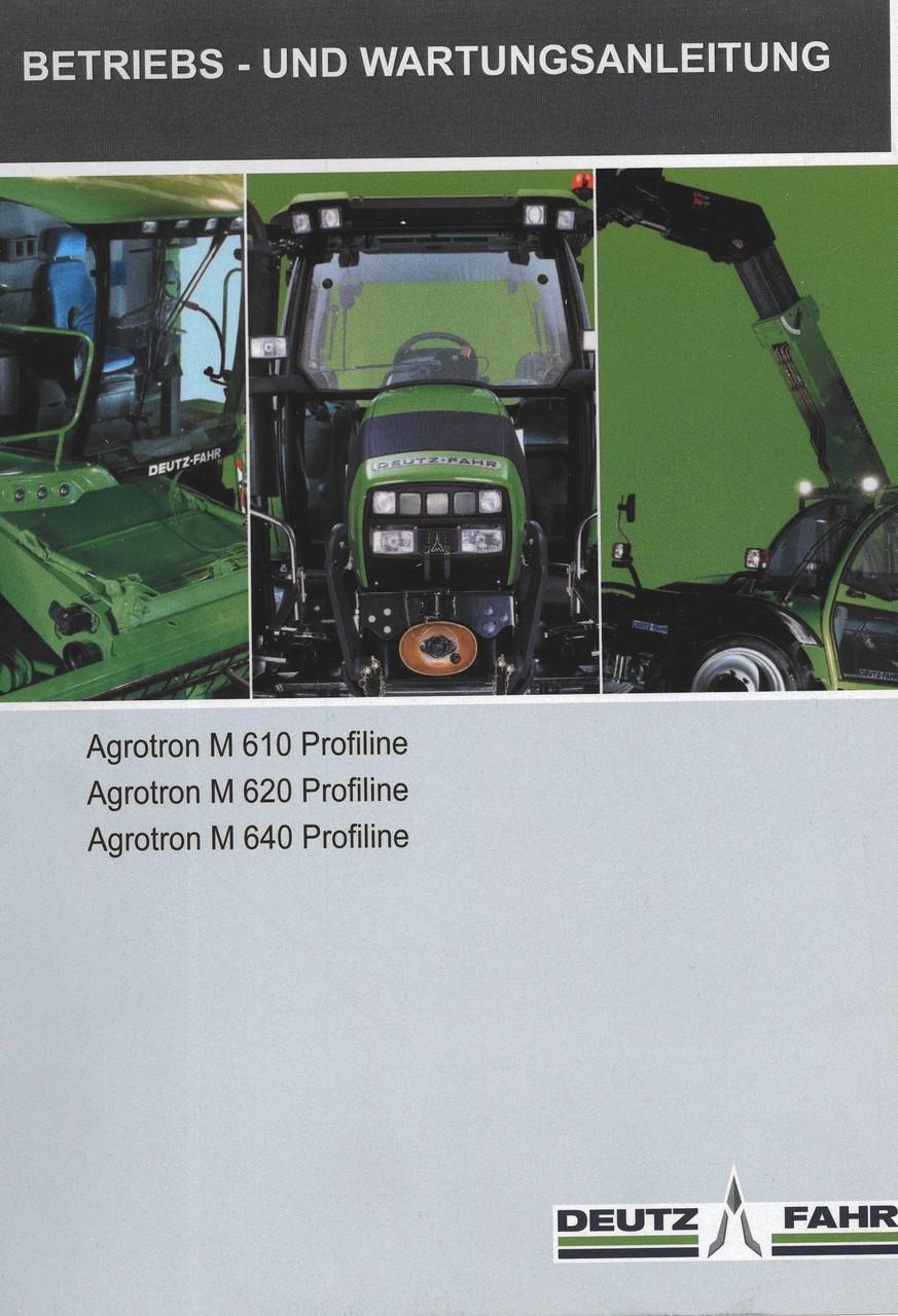 AGROTRON M 610 PROFILINE - AGROTRON M 620 PROFILINE - AGROTRON M 640 PROFILINE - Betriebs - und Wartungsanleitung