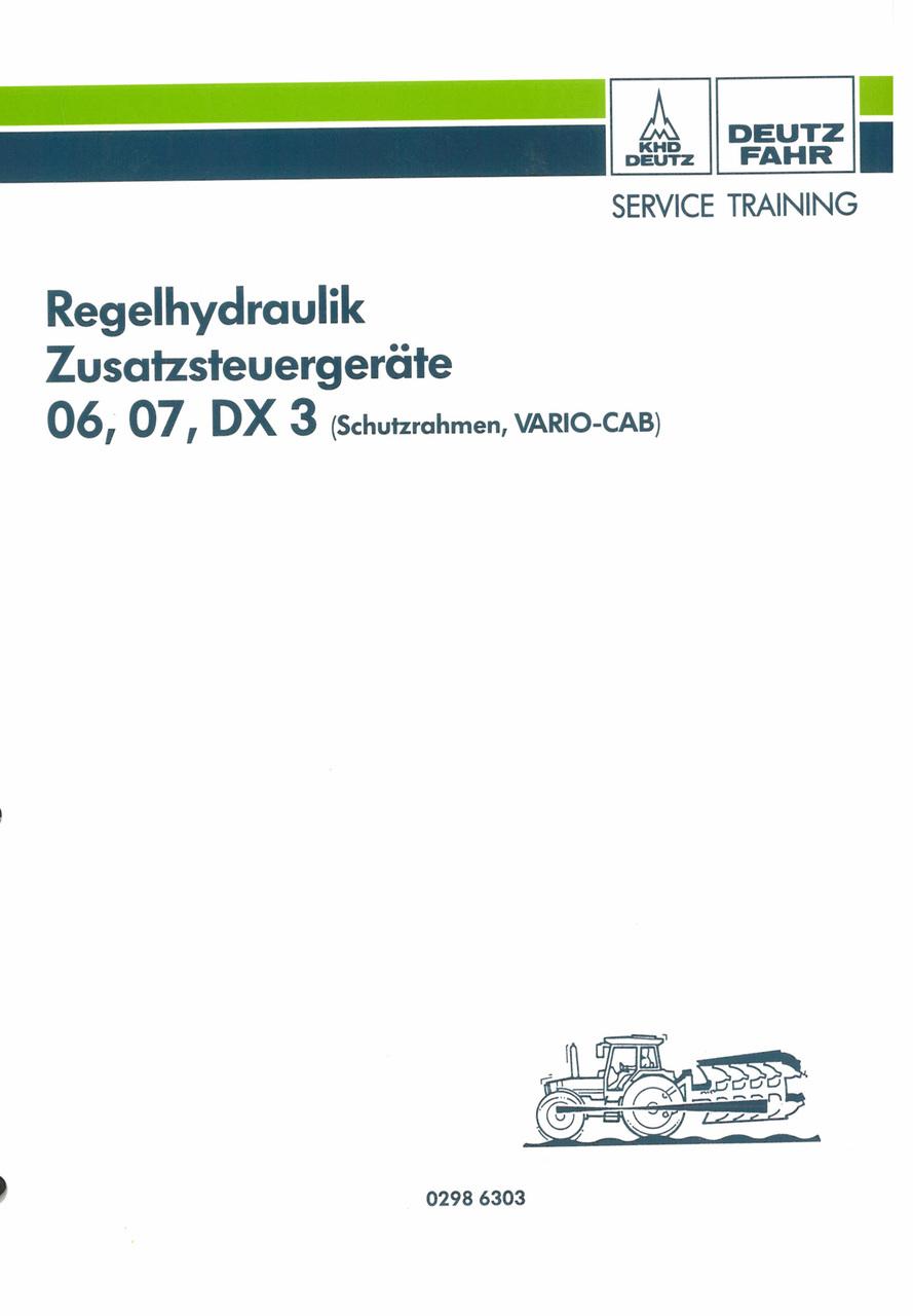 Regelhydraulik Zusatzsteurgeräte für 06 Serie, 07 Serie, DX 3 Serie (Shutzrahmen, VARIO-CAB) - Werkstatthandbuch