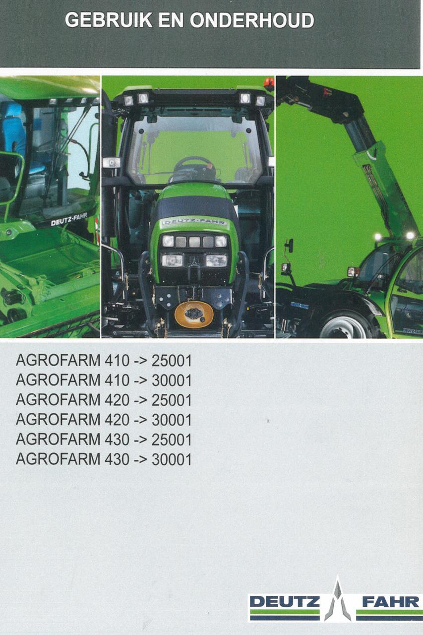 AGROFARM 410 ->25001 - AGROFARM 410 ->30001 - AGROFARM 420 ->25001 - AGROFARM 420 ->30001 - AGROFARM 430 ->25001 - AGROFARM 430 ->30001 - Gebruik en onderhoud