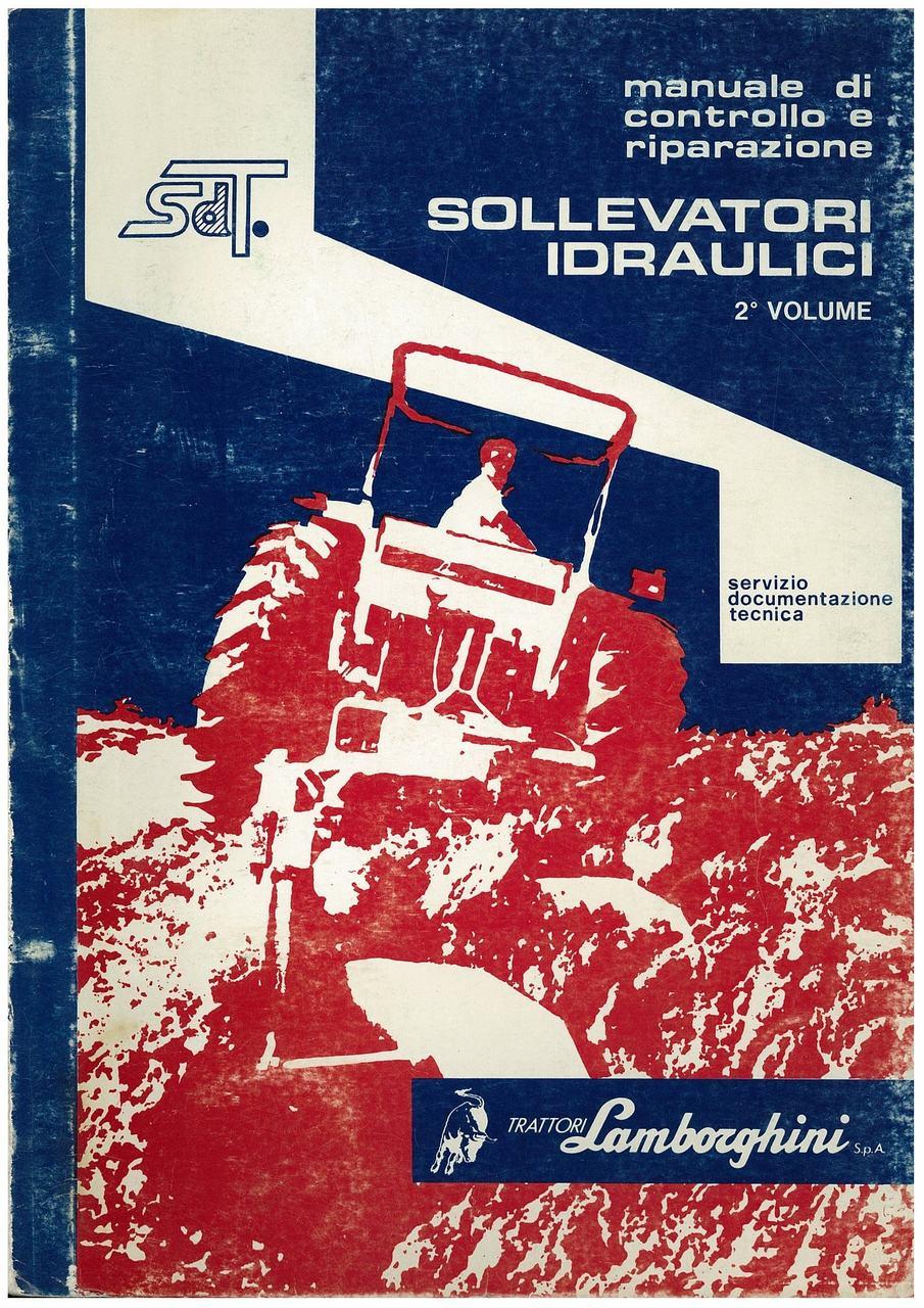 2° VOLUME Sollevatori Idraulici - Manuale d'Officina