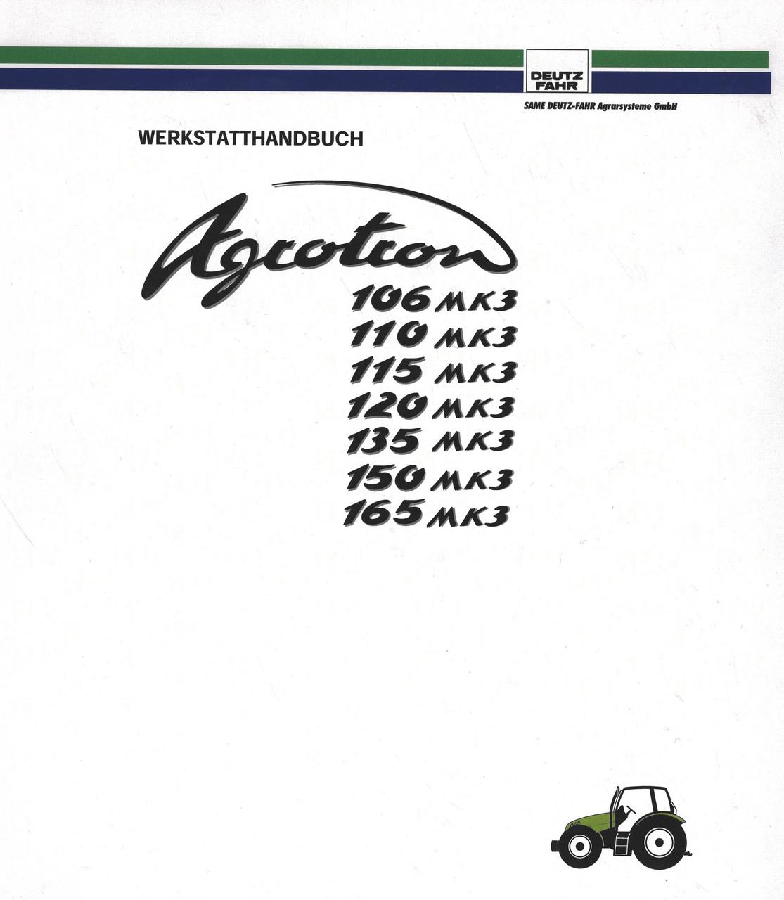 AGROTRON 106 MK3 - AGROTRON 110 MK3 - AGROTRON 115 MK3 - AGROTRON 120 MK3 - AGROTRON 135 MK3 - AGROTRON 150 MK3 - AGROTRON 165 MK3 - Werkstatthandbuch