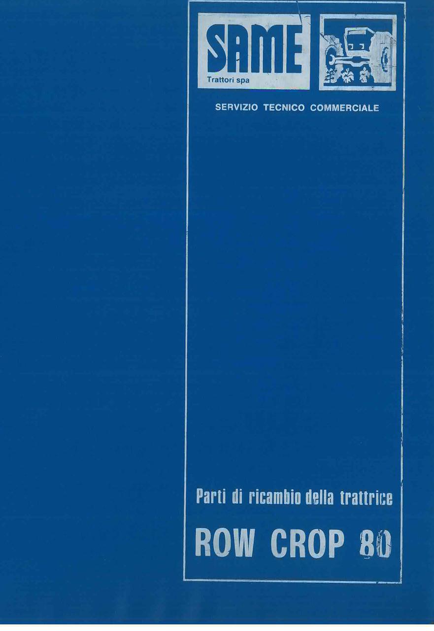ROW CROP 80 - Catalogo Parti di Ricambio / Catalogue de pièces de rechange / Spare parts catalogue / Ersatzteilliste / Lista de repuestos