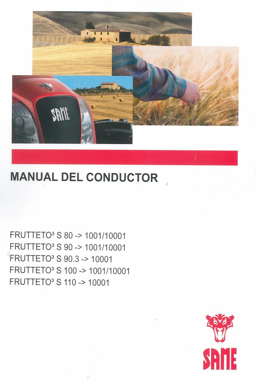 FRUTTETO³ S 80 ->1001/10001 - FRUTTETO³ S 90 ->1001/10001 - FRUTTETO³ 90.3 ->10001 - FRUTTETO³ S 100 ->1001/10001 - FRUTTETO³ S 110 ->10001 - Manual del conductor