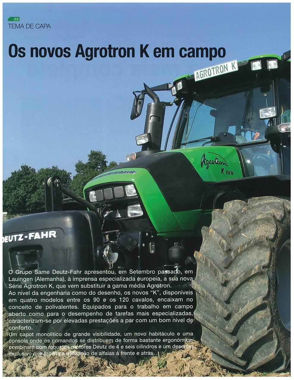 Os novos Agrotron K em campo